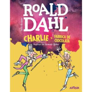 Charlie și Fabrica de Ciocolată de Roald Dahl