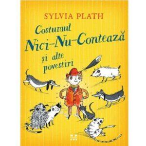 Costumul Nici-Nu-Contează și alte povestiri de Sylvia Plath